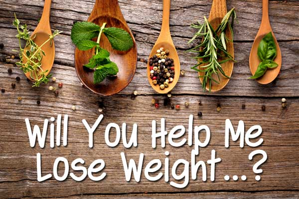 Will You Help Me Lose Weight